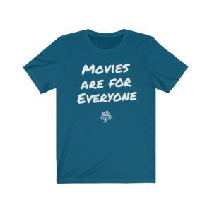 Movies are for Everyone T-Shirt
