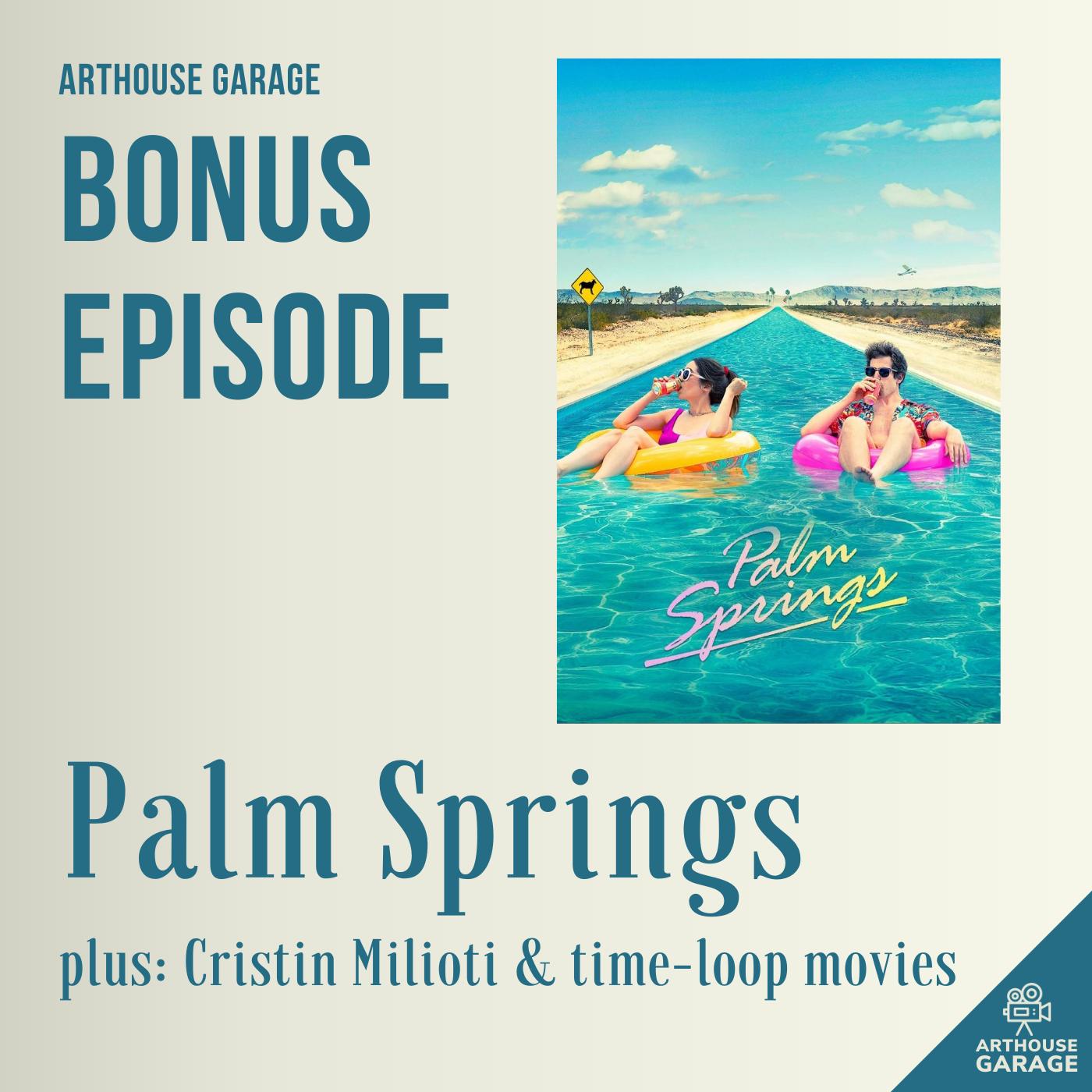 Bonus Episode: Palm Springs, Cristin Milioti & Time Loop Movies