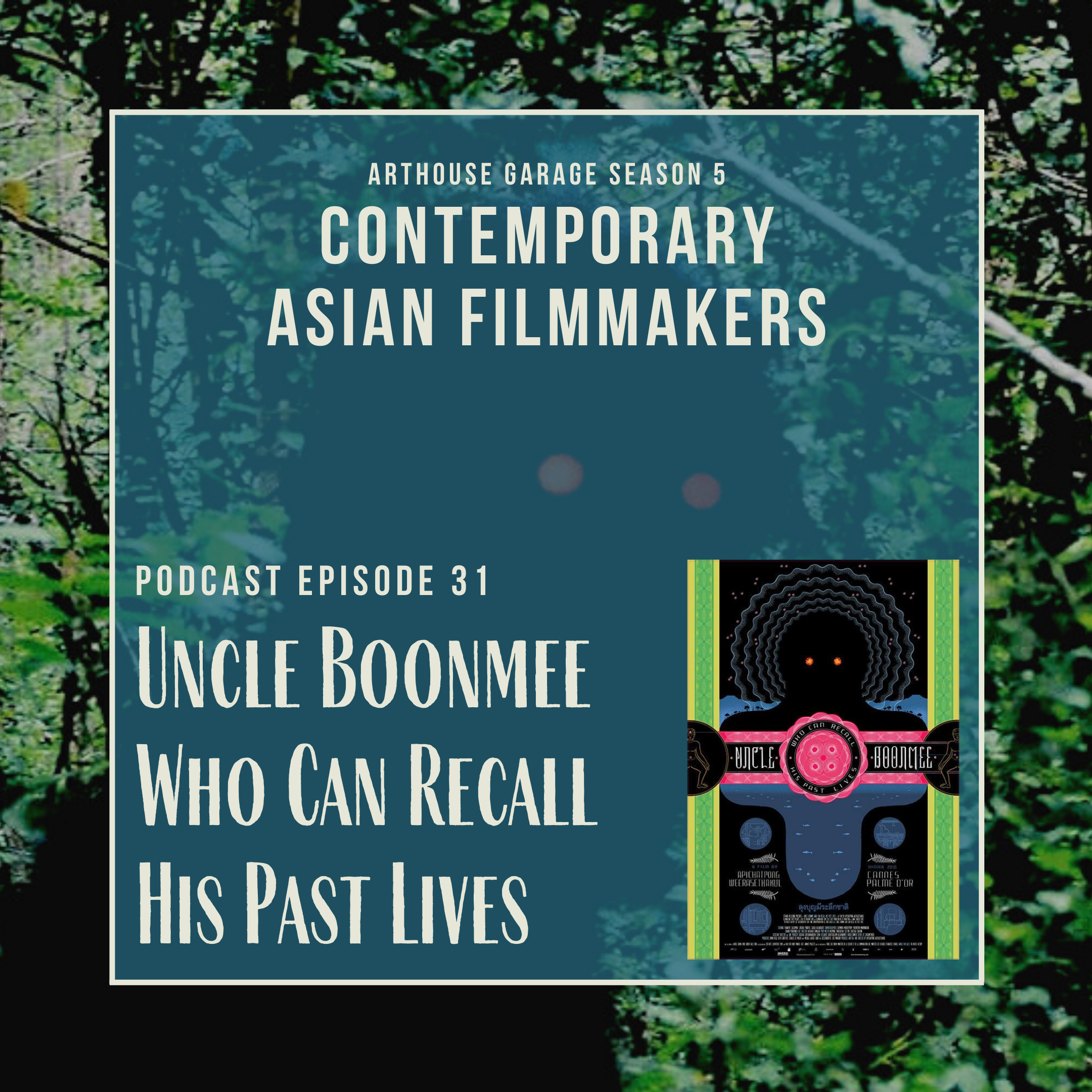 Podcast Transcript for Episode 31: Uncle Boonmee Who Can Recall His Past Lives