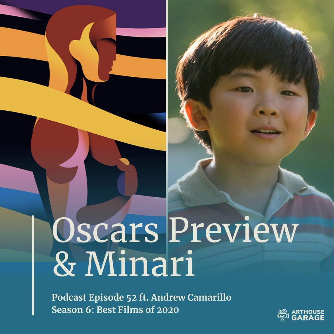 Podcast Transcript for Episode 52: Oscars Preview & Minari Discussion