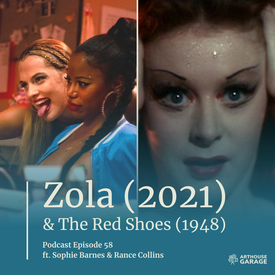 058: Zola (2021) & The Red Shoes (1948)