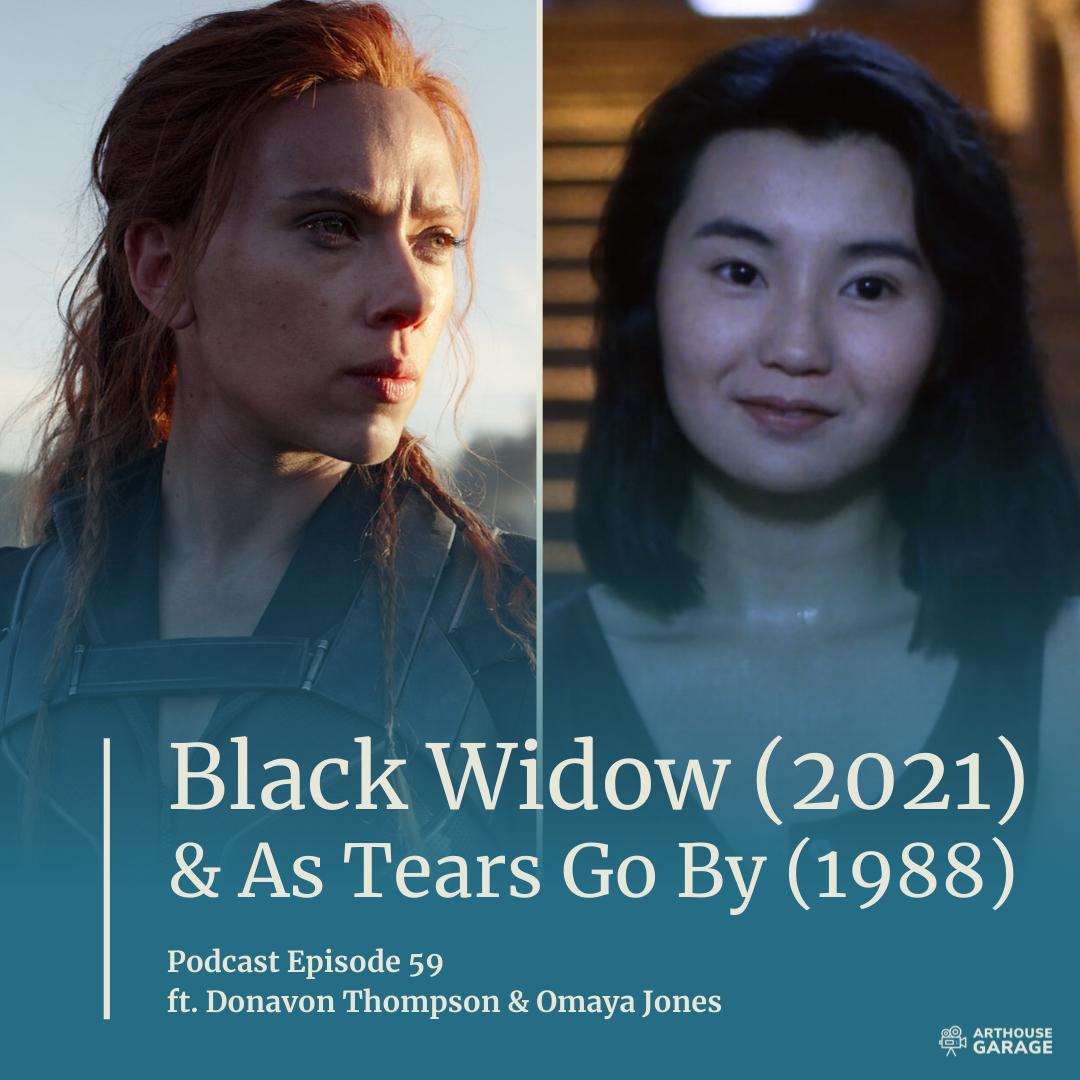 059: Black Widow (2021) & World of Wong Kar Wai – As Tears Go By (1988)